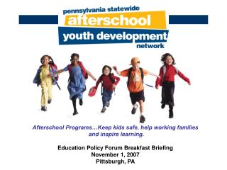 Afterschool Programs…Keep kids safe, help working families  and inspire learning.