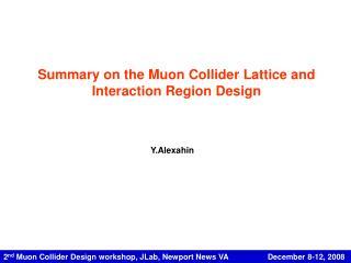 2 nd  Muon Collider Design workshop, JLab, Newport News VA                  December 8-12, 2008
