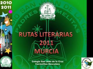 RUTAS LITERARIAS  2011 MURCIA