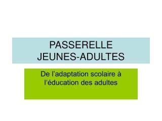 PASSERELLE JEUNES-ADULTES
