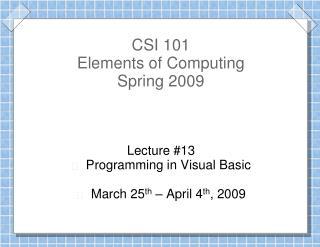 CSI 101 Elements of Computing Spring 2009