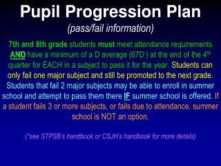Pupil Progression Plan (pass/fail information)