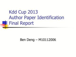Kdd  Cup 2013 Author Paper Identification Final Report