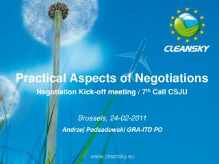 Practical Aspects of Negotiations Negotiation Kick-off meeting / 7 th  Call CSJU