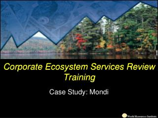 Corporate Ecosystem Services Review Training Case Study: Mondi