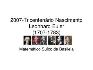 2007-Tricentenário Nascimento Leonhard Euler (1707-1783)