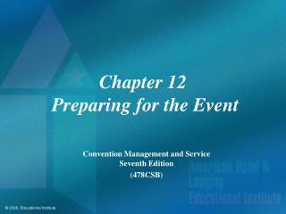 Chapter 12  Preparing for the Event