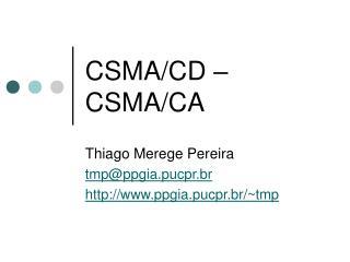 CSMA/CD � CSMA/CA