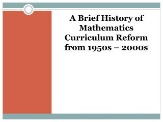 A Brief History of Mathematics Curriculum Reform from 1950s – 2000s