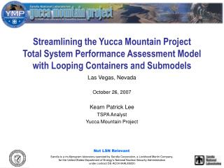 Las Vegas, Nevada October 26, 2007 Kearn Patrick Lee TSPA Analyst Yucca Mountain Project