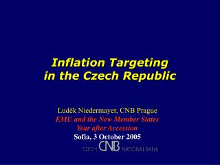 Inflation Targeting  in the Czech Republic