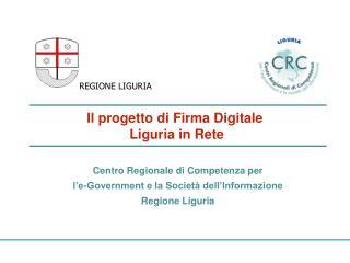 Il progetto di Firma Digitale  Liguria in Rete