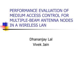 PERFORMANCE EVALUATION OF MEDIUM ACCESS CONTROL FOR MULTIPLE-BEAM ANTENNA NODES IN A WIRELESS LAN