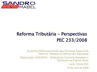 Reforma Tribut�ria - Perspectivas PEC 233/2008