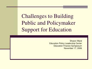 Challenges to Building Public and Policymaker Support for Education