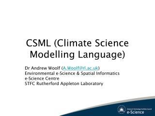 CSML (Climate Science Modelling Language)