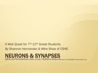 A Web Quest for 7 th -12 th  Grade Students By Shannon Hernandez & Mike Shaw of CSNE