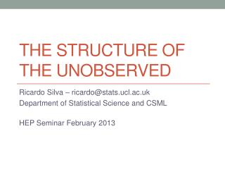 The Structure of the Unobserved