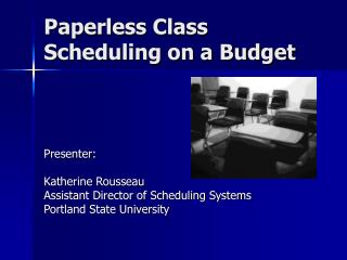 Paperless Class Scheduling on a Budget