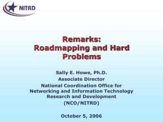 Remarks:  Roadmapping and Hard Problems
