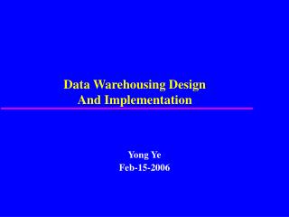 Data Warehousing Design And Implementation