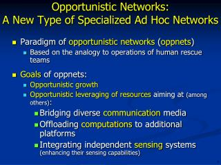 Opportunistic Networks: A New Type of Specialized Ad Hoc Networks