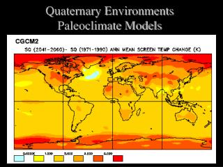 Quaternary Environments Paleoclimate Models