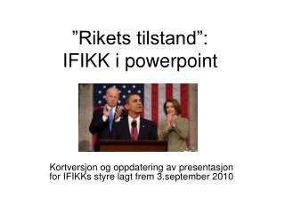 """""""Rikets tilstand"""": IFIKK i powerpoint"""