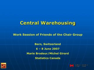 Central Warehousing Work Session of Friends of the Chair Group Bern, Switzerland 6 – 8 June 2007