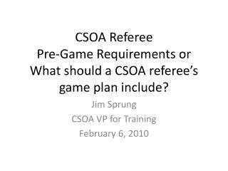 CSOA Referee Pre-Game Requirements or What should a CSOA referee's game plan include?