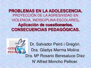 Dr. Salvador Peiró i Gregòri. Dra. Gladys Merma Molina Dra. Mª Rosario Beresaluce Díez