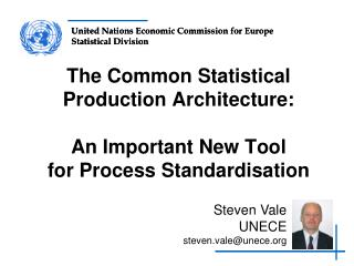 The Common Statistical Production Architecture: An Important New Tool for Process Standardisation