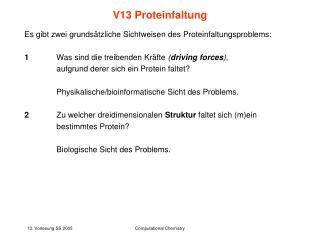 Es gibt zwei grundsätzliche Sichtweisen des Proteinfaltungsproblems: