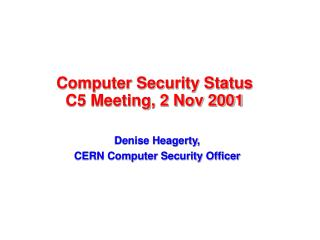 Computer Security Status C5 Meeting, 2 Nov 2001