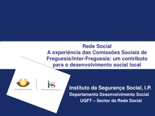Instituto da Seguran�a Social, I.P. Departamento Desenvolvimento Social
