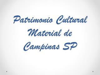 Patrimonio Cultural Material de  Campinas SP