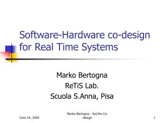 Software-Hardware co-design for Real Time Systems