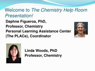 Welcome to  The Chemistry Help Room Presentation!