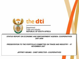 STATUS REPORT ON ECONOMIC AND EMPOWERMENT AGENDA: COOPERATIVES   2007-2008