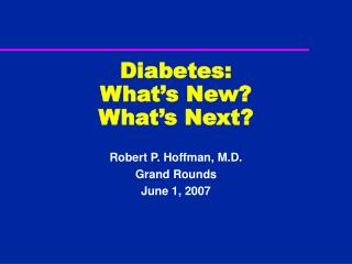 Diabetes: What's New? What's Next?