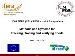 2009 FERA (CSL)/JIFSAN Joint Symposium  Methods and Systems for