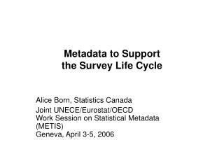 Metadata to Support  the Survey Life Cycle