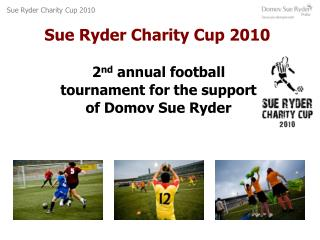 Sue Ryder Charity Cup 2010