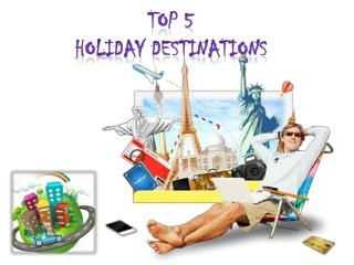 Top 5 holiday destinations