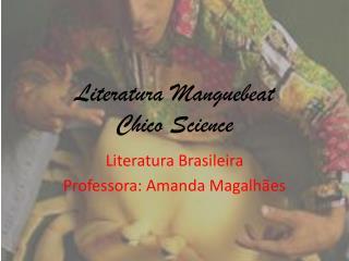 Literatura  Manguebeat Chico  Science