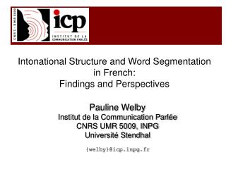 Intonational Structure and Word Segmentation  in French:  Findings and Perspectives