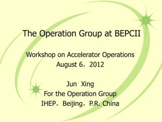 The Operation Group at BEPCII