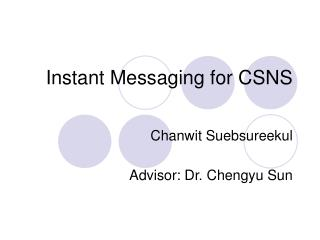 Instant Messaging for CSNS