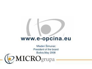 Mladen Šimunac President of the board Budva,May 2008