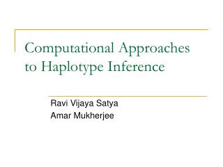 Computational Approaches to Haplotype Inference